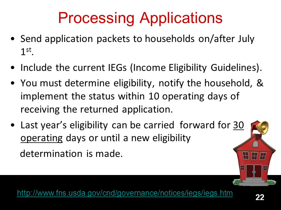 22 Processing Applications Send application packets to households on/after July 1 st.