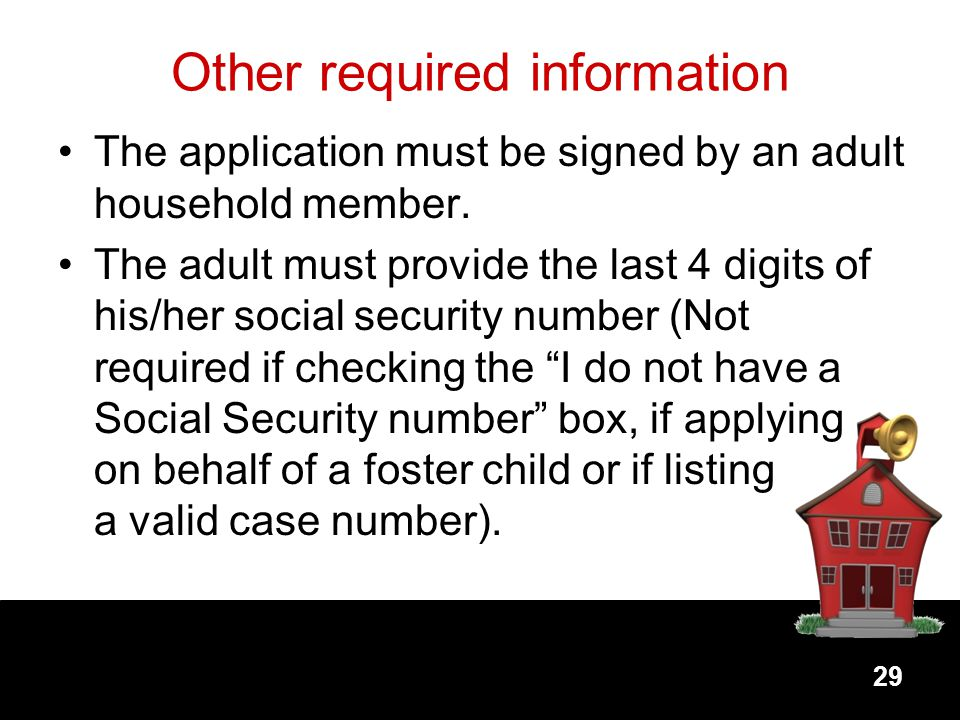 Other required information The application must be signed by an adult household member.