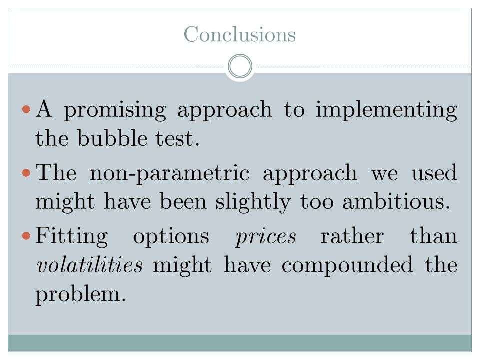 Conclusions A promising approach to implementing the bubble test.