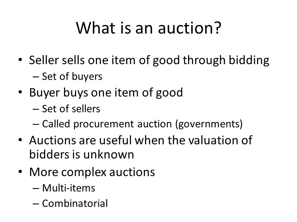 First-price sealed-bid auction (3) Proposition: Symmetric equilibrium strategies in a first-price sealed-bid auction are given by where Y 1 is the maximum of N-1 independent copies of X i