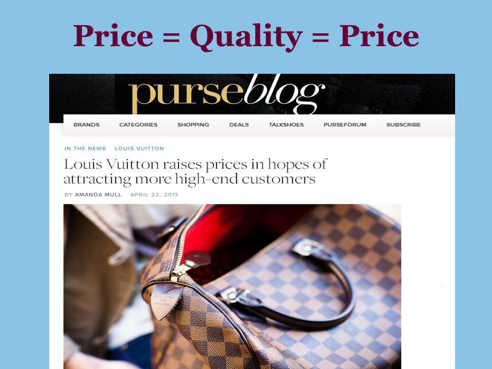 Price = Quality = Price