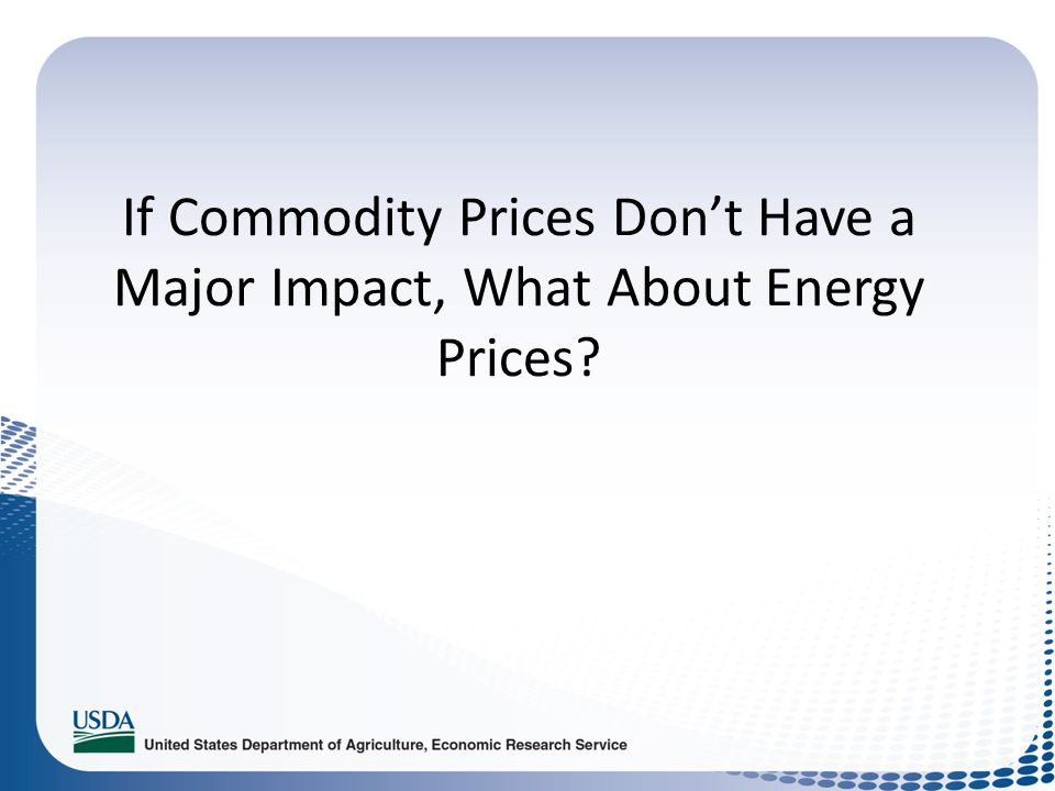 If Commodity Prices Dont Have a Major Impact, What About Energy Prices?