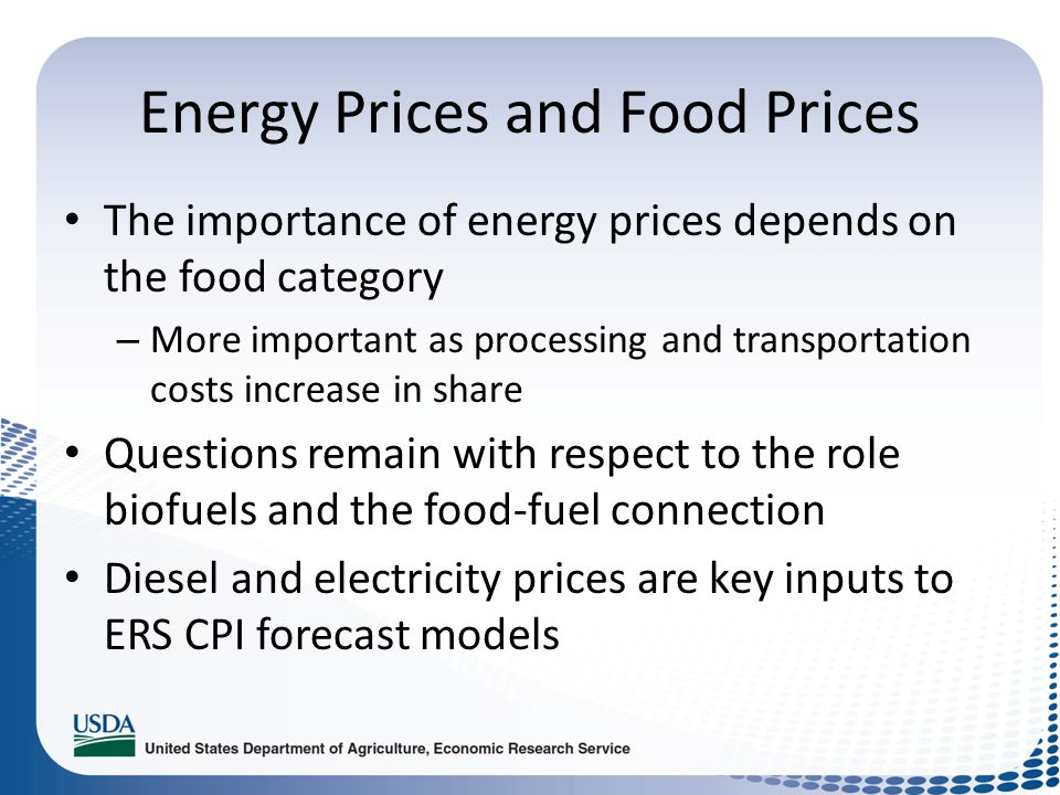 Energy Prices and Food Prices The importance of energy prices depends on the food category – More important as processing and transportation costs inc