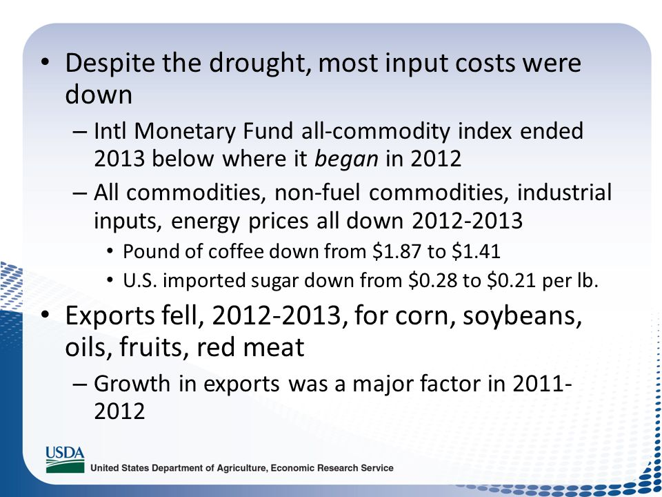 Despite the drought, most input costs were down – Intl Monetary Fund all-commodity index ended 2013 below where it began in 2012 – All commodities, no