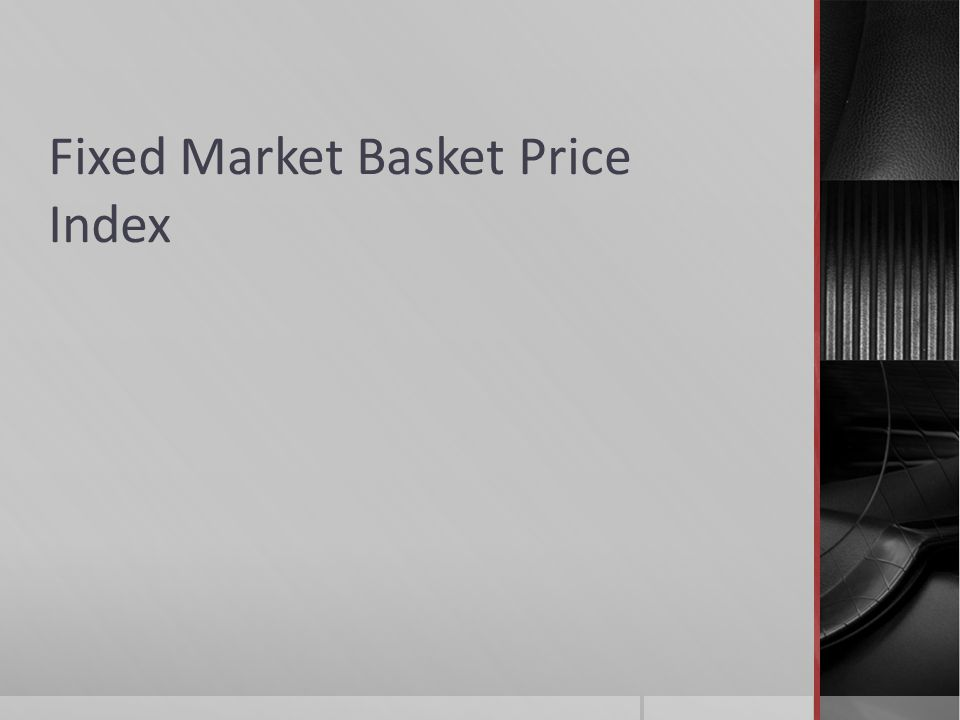 A fixed market basket price index is an index number for the total cost of a fixed collection of goods and services.