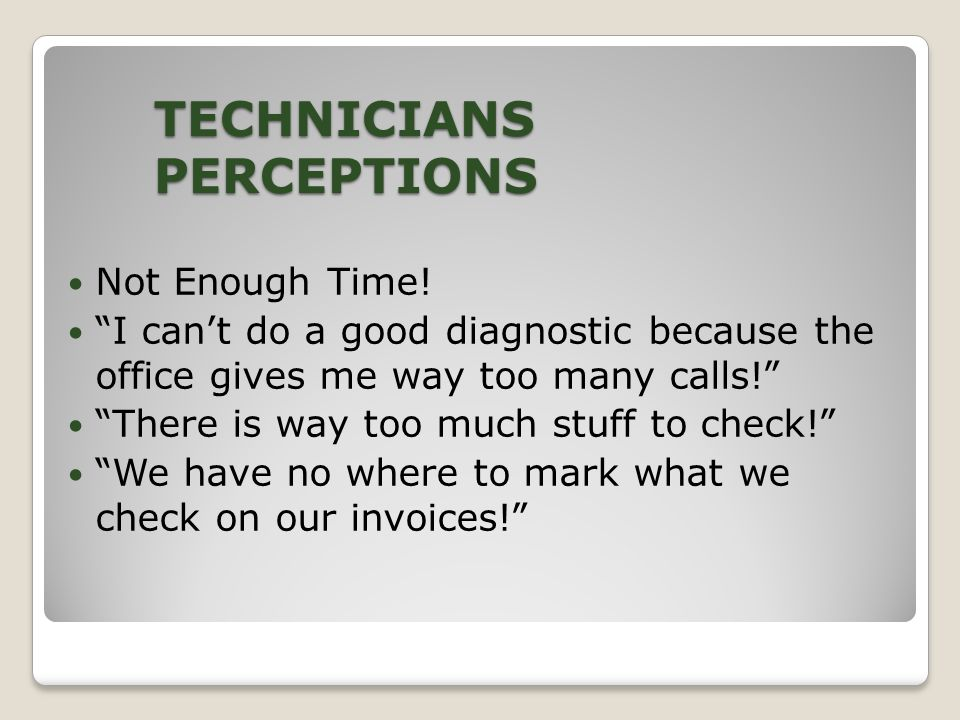 TECHNICIANS PERCEPTIONS Not Enough Time.