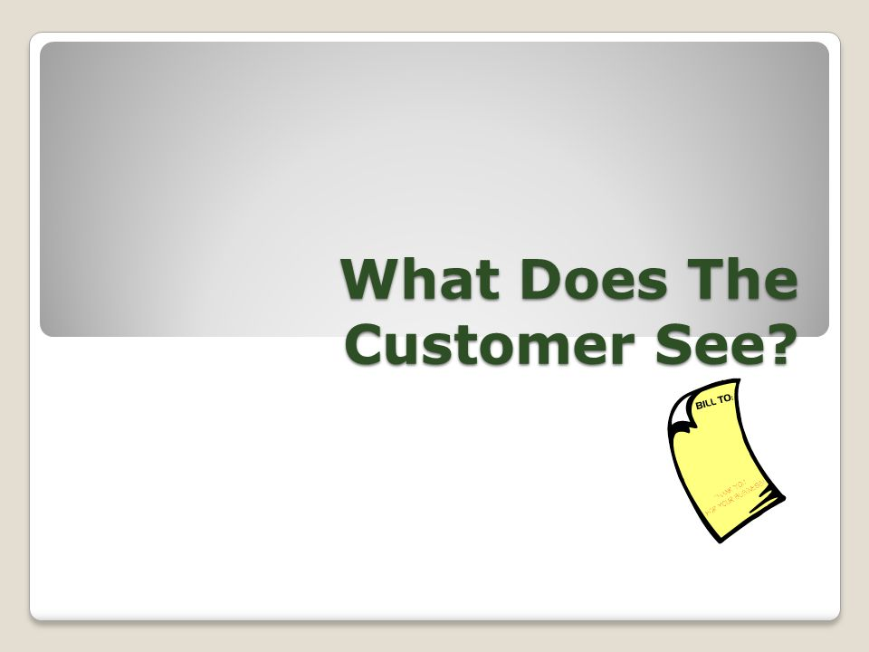 What Does The Customer See