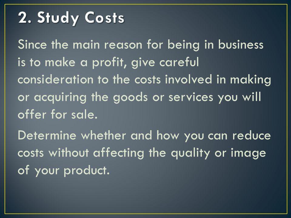 Employ market research techniques to estimate consumer demand.