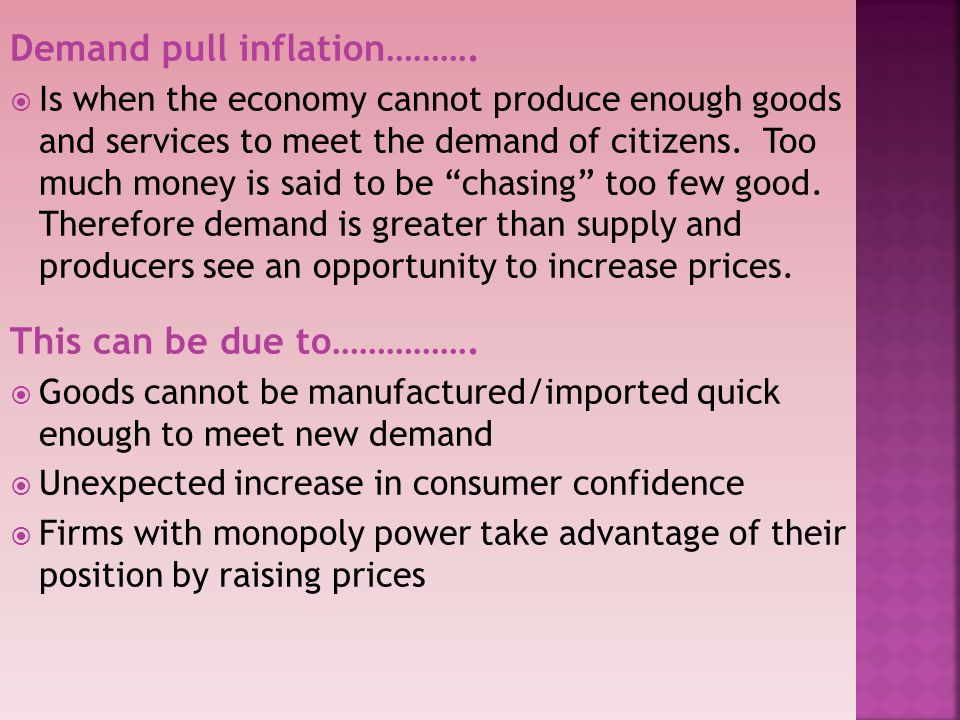 Demand pull inflation……….
