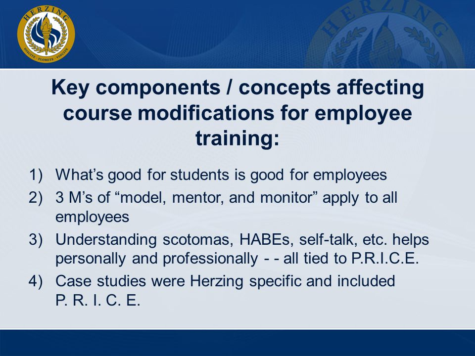 Key components / concepts affecting course modifications for employee training: 1)Whats good for students is good for employees 2)3 Ms of model, mento