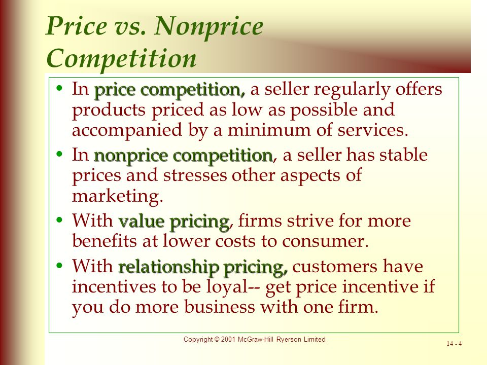 Copyright © 2001 McGraw-Hill Ryerson Limited 14 - 15 Special Pricing Strategies one-price strategyfirms may adopt a one-price strategy or charge different prices to different customers flexible pricing strategies:flexible pricing strategies: shoppers may pay different prices if they buy the same quantity