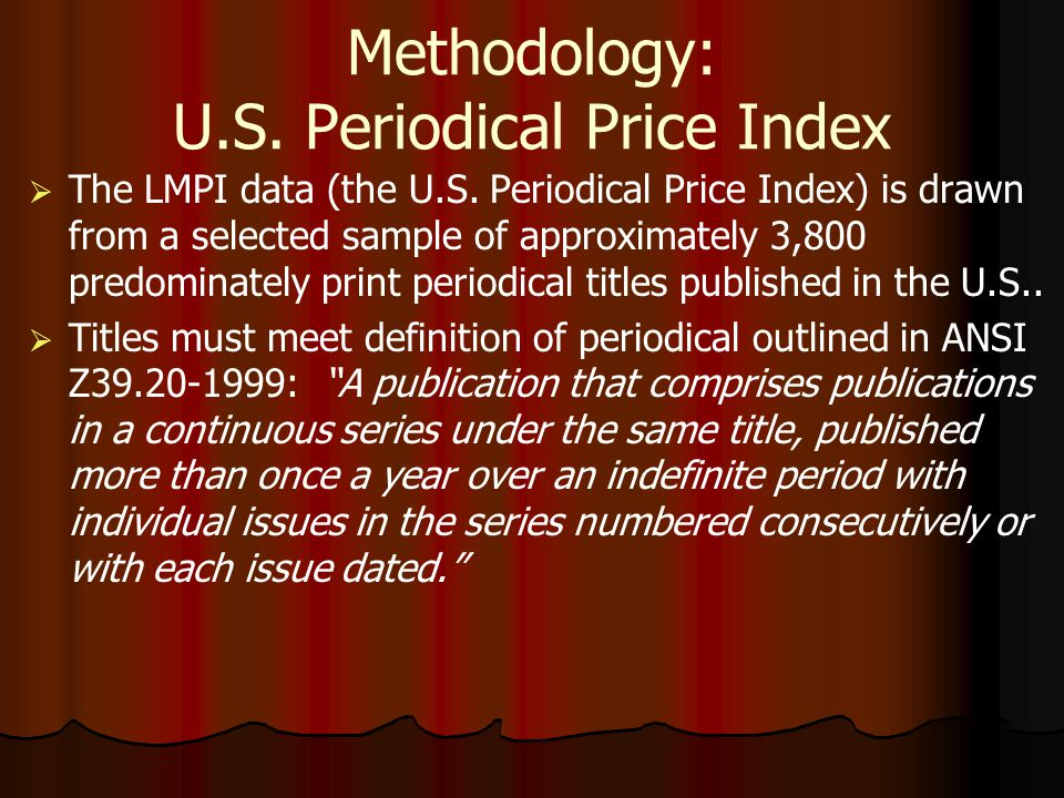 Methodology: U.S. Periodical Price Index The LMPI data (the U.S.