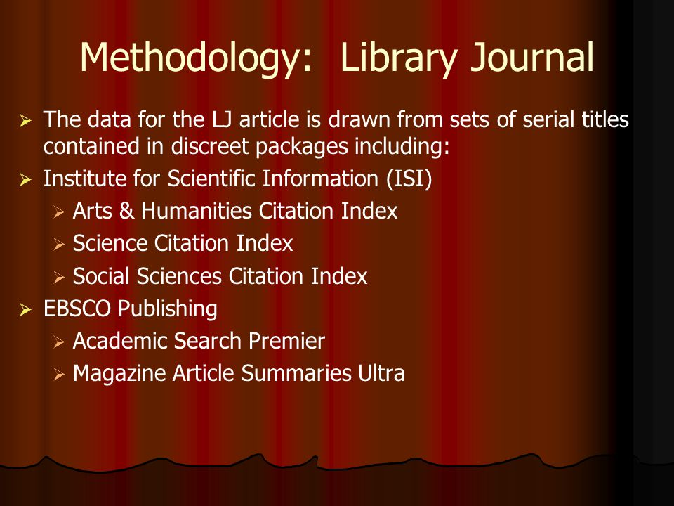 Methodology: Library Journal impact factor, the average number of citations to articles published in science and social science journals.