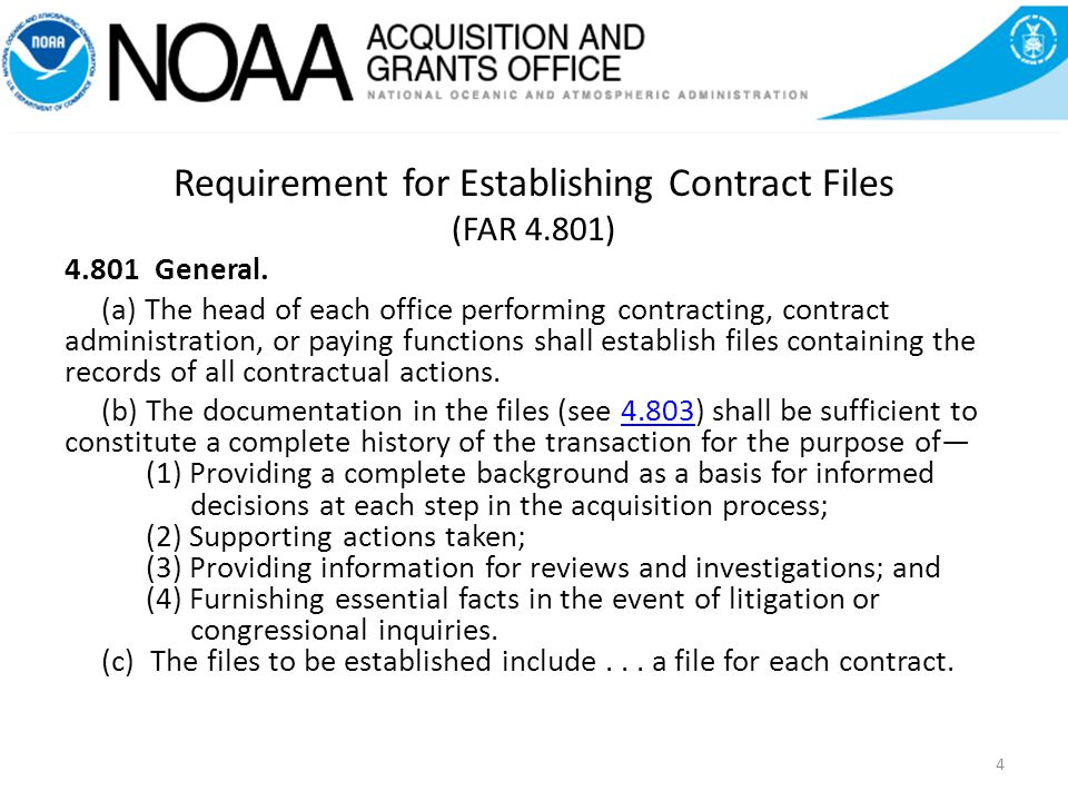 Requirement for Establishing Contract Files (FAR 4.801) 4.801 General.
