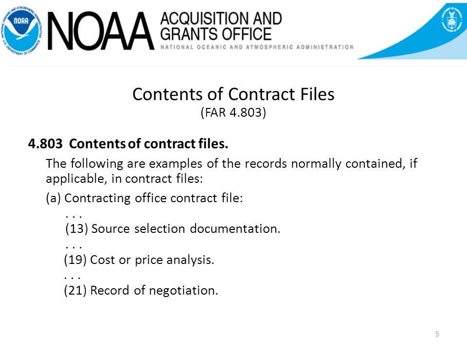 Contents of Contract Files (FAR 4.803) 4.803 Contents of contract files.