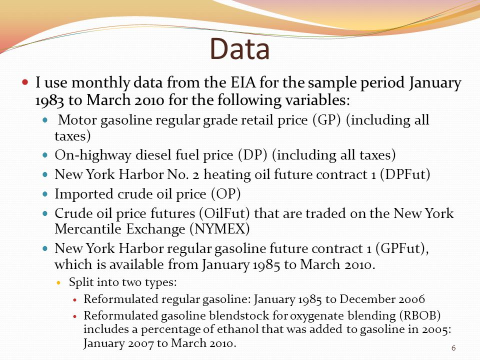Data I use monthly data from the EIA for the sample period January 1983 to March 2010 for the following variables: Motor gasoline regular grade retail