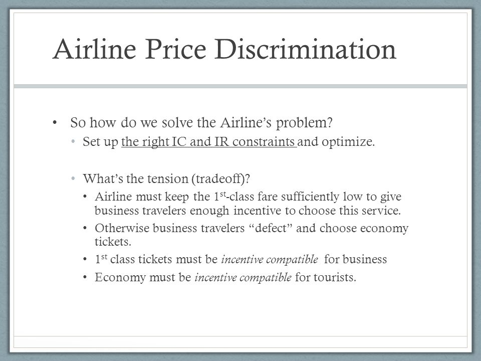 Airline Price Discrimination So how do we solve the Airlines problem.
