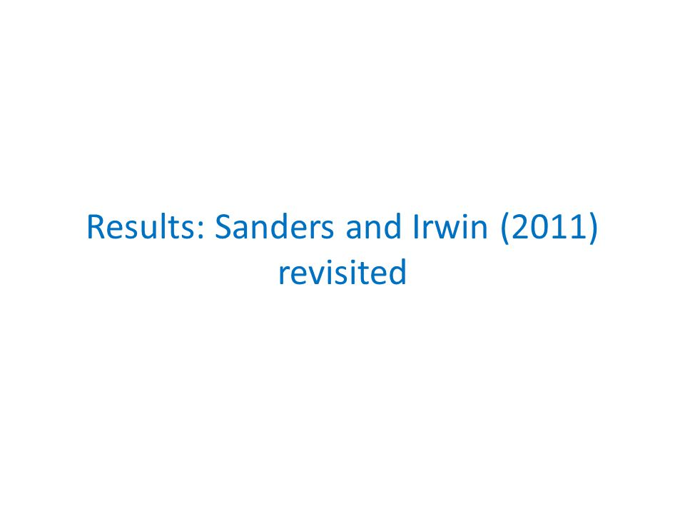 Results: Sanders and Irwin (2011) revisited