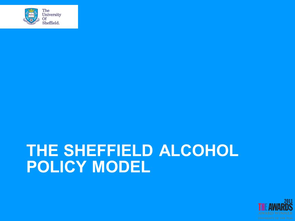 Introduction to the model Appraises the effectiveness and cost- effectiveness of alcohol policies Pricing policies examined for Scotland: Minimum prices from 25p to 70p per unit Total off-trade discount ban (not multibuy) Minimum price + off-trade discount ban
