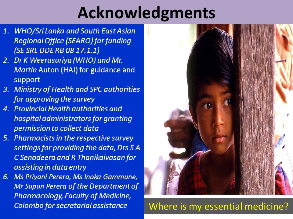 Acknowledgments 1.WHO/Sri Lanka and South East Asian Regional Office (SEARO) for funding (SE SRL DDE RB 08 17.1.1) 2.Dr K Weerasuriya (WHO) and Mr.