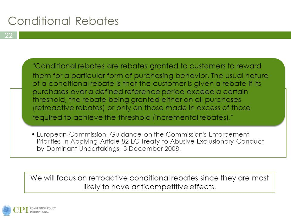 22 Conditional Rebates European Commission, Guidance on the Commission's Enforcement Priorities in Applying Article 82 EC Treaty to Abusive Exclusiona