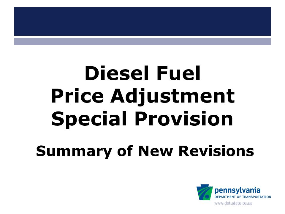 www.dot.state.pa.us Diesel Fuel Price Adjustment Special Provision Summary of New Revisions