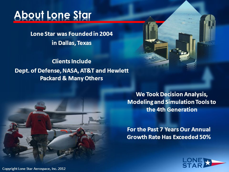 Lone Star was Founded in 2004 in Dallas, Texas Clients Include Dept.