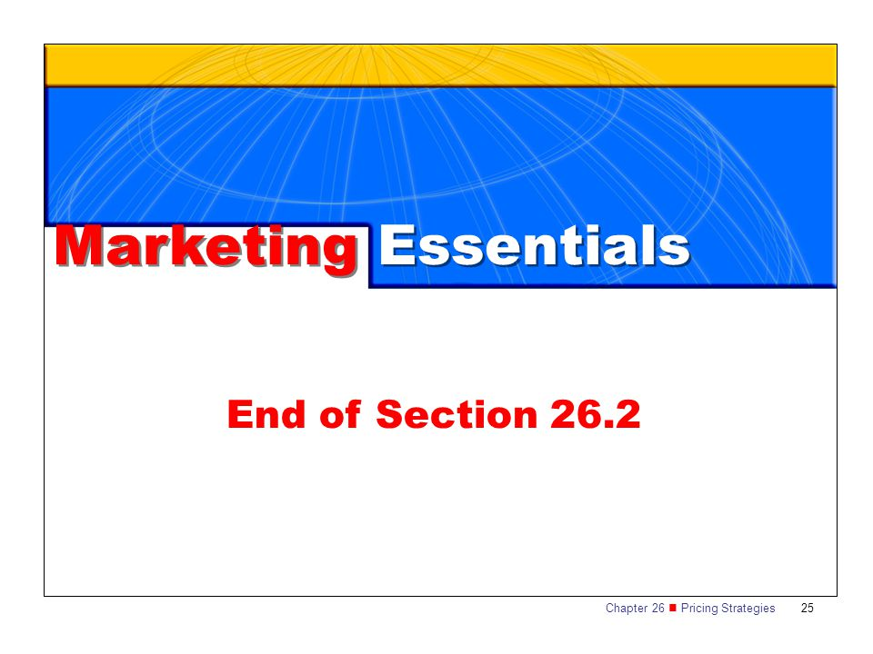 Chapter 26 Pricing Strategies 25 Marketing Essentials End of Section 26.2
