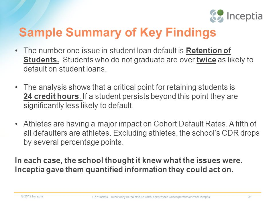 Sample Summary of Key Findings 31 The number one issue in student loan default is Retention of Students.