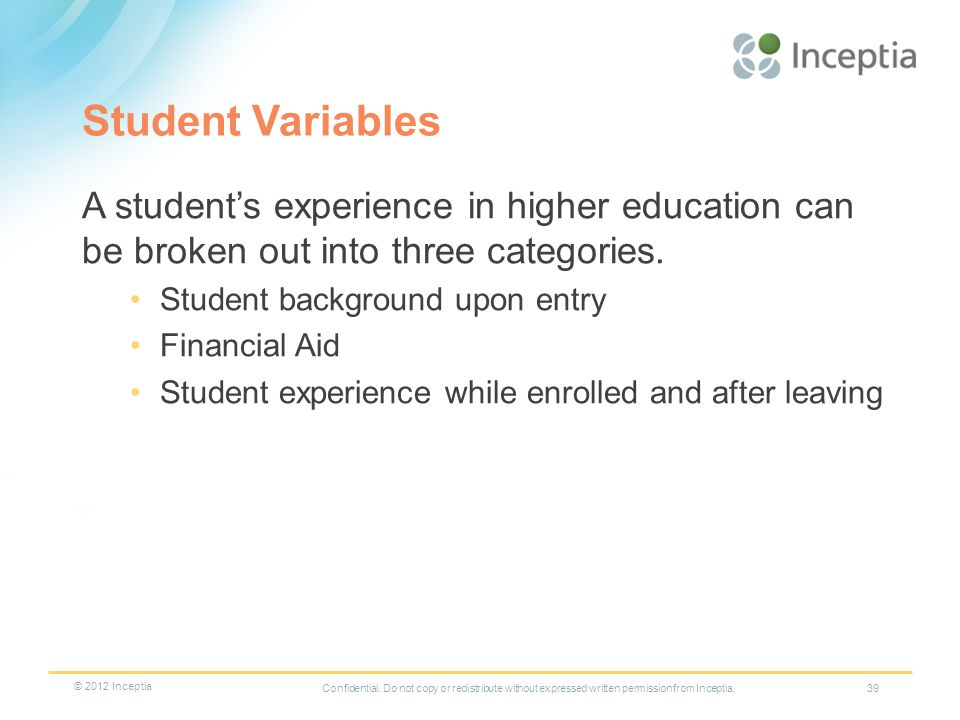 Student Variables A students experience in higher education can be broken out into three categories.
