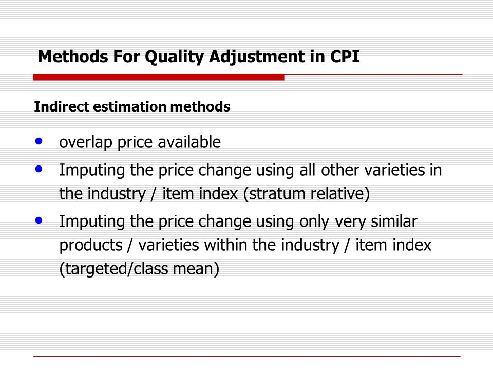 Methods For Quality Adjustment in CPI Hedonic Method; This method uses a regression model.
