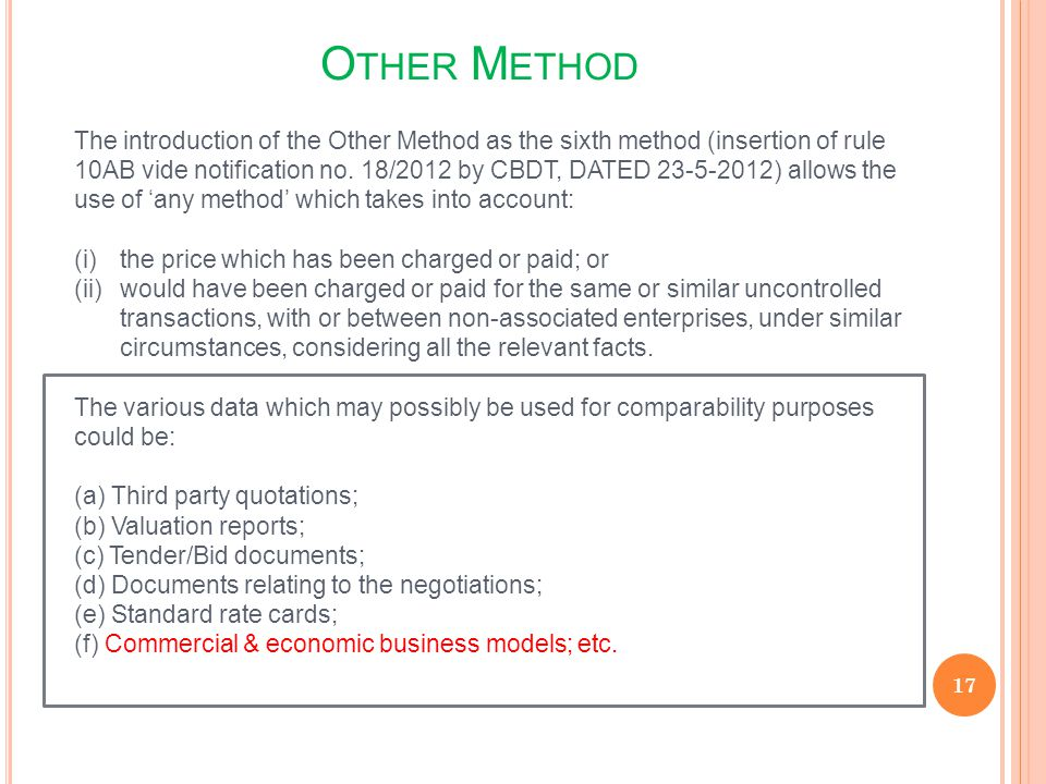 O THER M ETHOD 17 The introduction of the Other Method as the sixth method (insertion of rule 10AB vide notification no. 18/2012 by CBDT, DATED 23-5-2