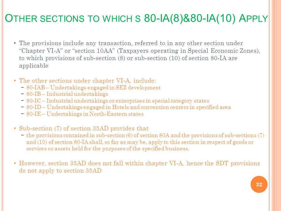 O THER SECTIONS TO WHICH S 80-IA(8)&80-IA(10) A PPLY 32 The provisions include any transaction, referred to in any other section under Chapter VI-A or
