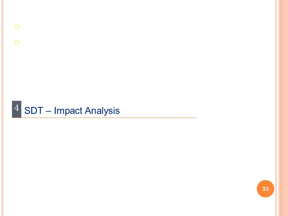 33 4 SDT – Impact Analysis