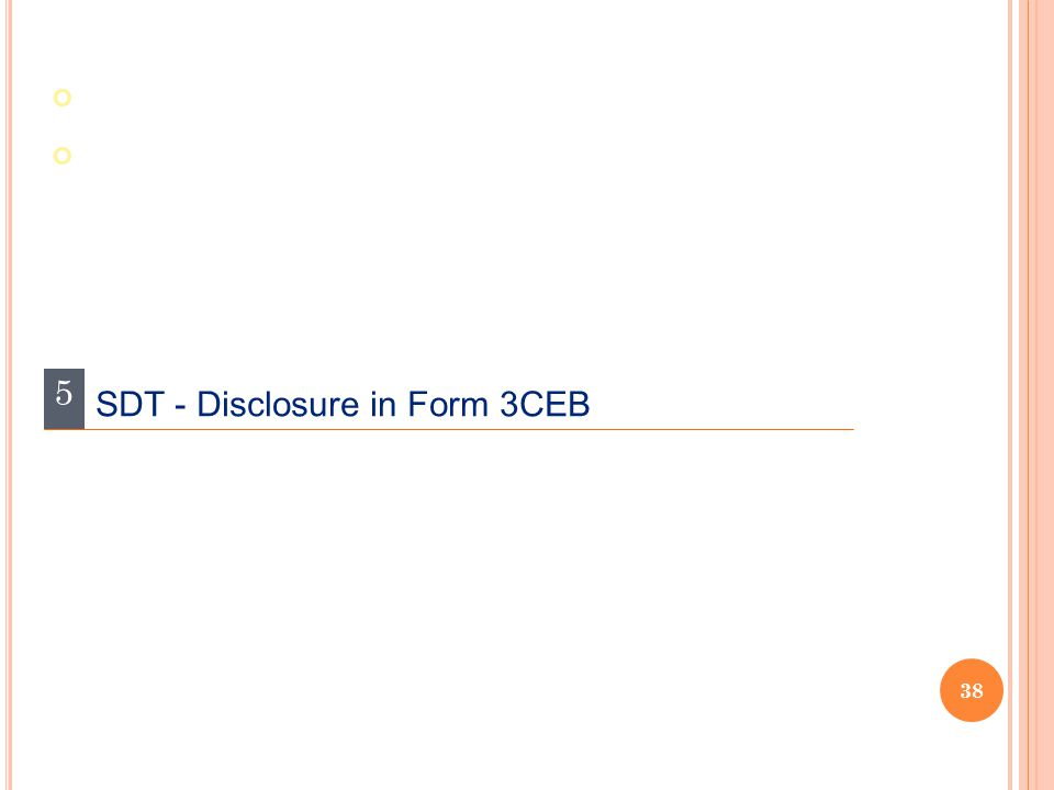 38 5 SDT - Disclosure in Form 3CEB