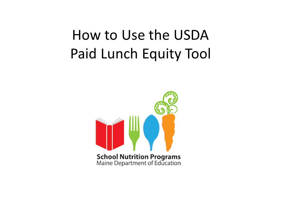 How to Use the USDA Paid Lunch Equity Tool Why and How