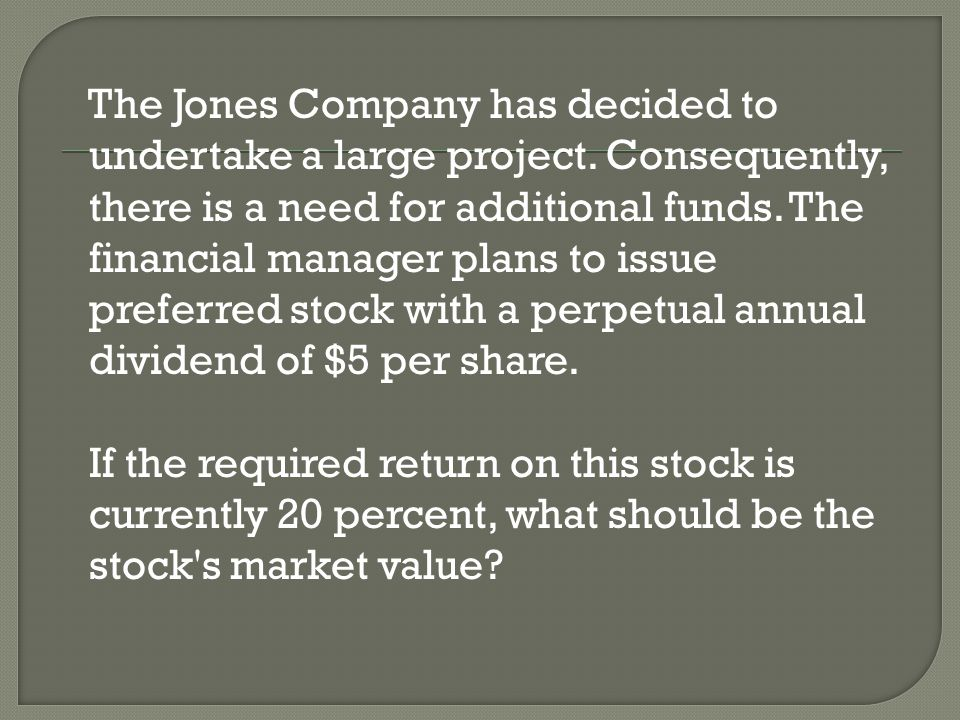 The Jones Company has decided to undertake a large project.