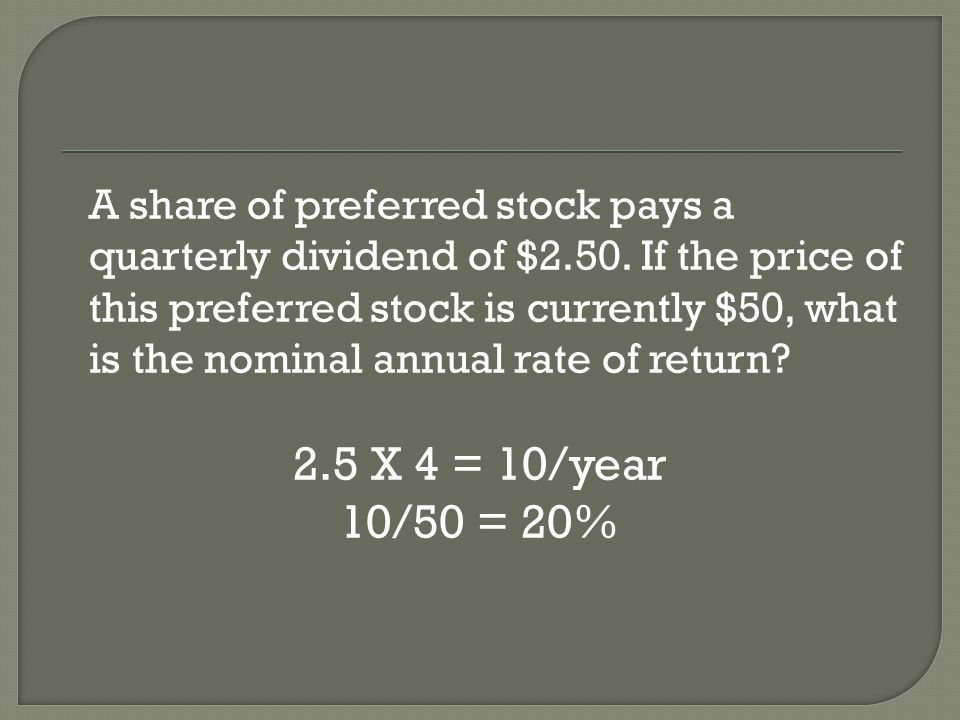 2.5 X 4 = 10/year 10/50 = 20%