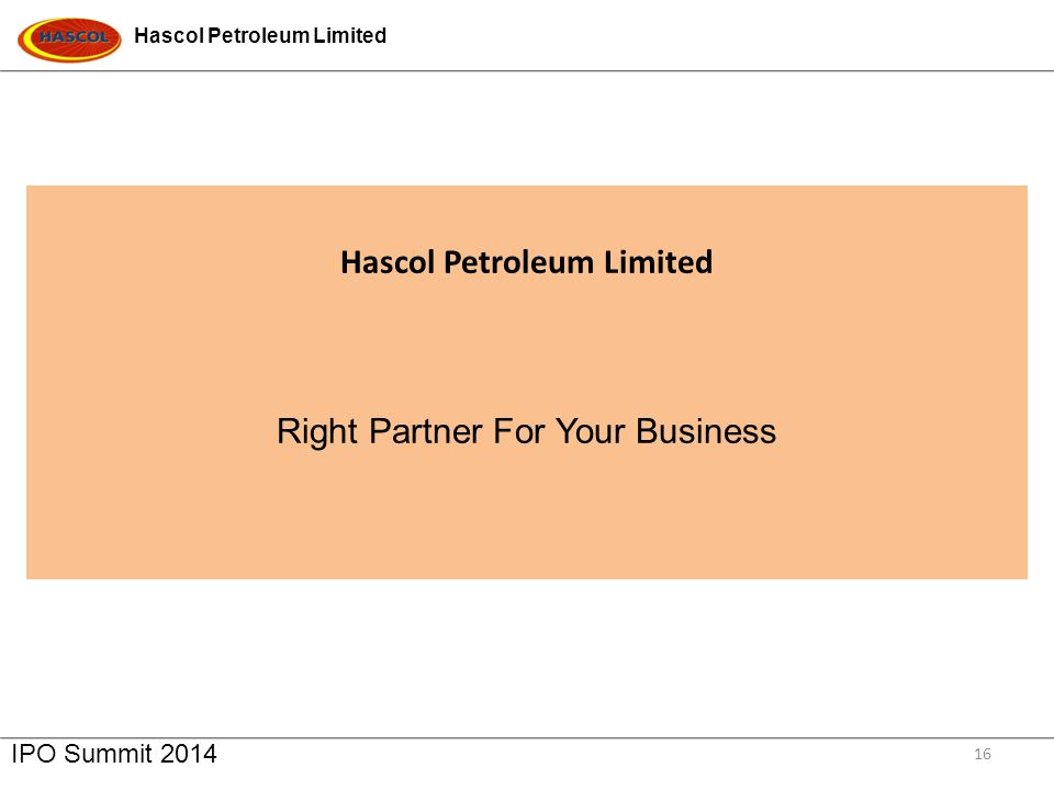 Hascol Petroleum Limited IPO Summit 2014 16 Hascol Petroleum Limited Right Partner For Your Business