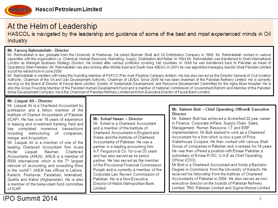 Hascol Petroleum Limited IPO Summit 2014 8 Mr. Farooq Rahmatullah– Director Mr. Rahmatullah is law graduate from the University of Peshawar. He joined