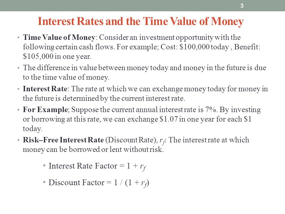 Interest Rates and the Time Value of Money Time Value of Money: Consider an investment opportunity with the following certain cash flows. For example;