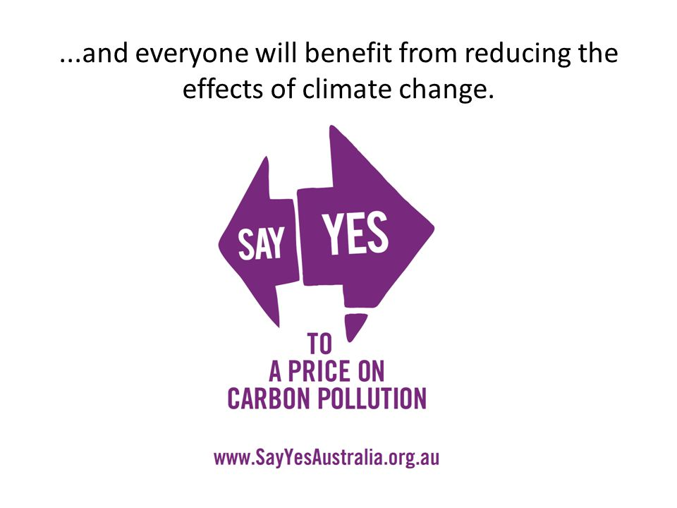 ...and everyone will benefit from reducing the effects of climate change.
