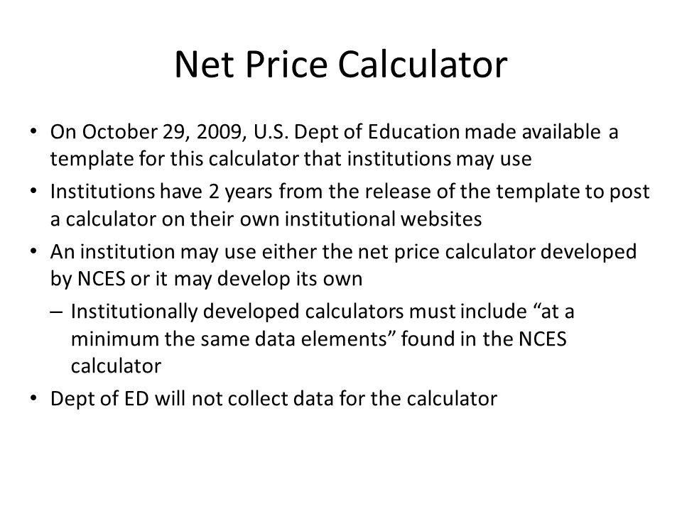 Net Price Calculator On October 29, 2009, U.S.