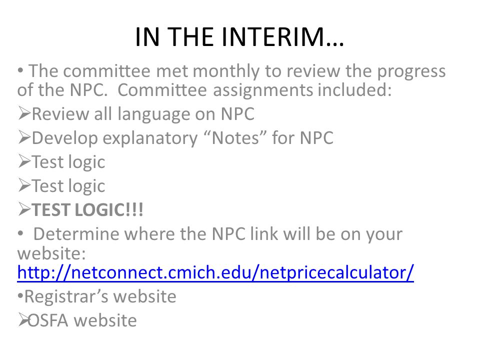 IN THE INTERIM… The committee met monthly to review the progress of the NPC.