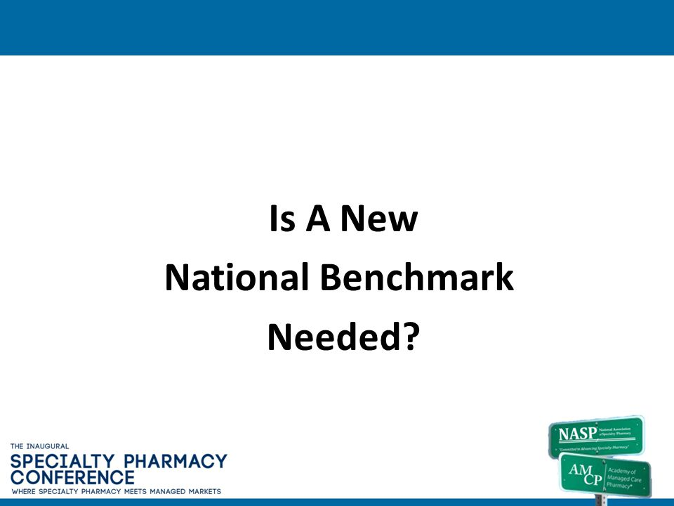 Is A New National Benchmark Needed?