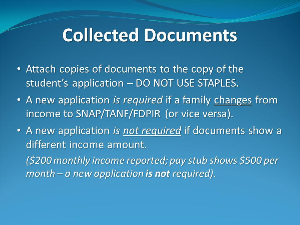 Collected Documents Attach copies of documents to the copy of the students application – DO NOT USE STAPLES.