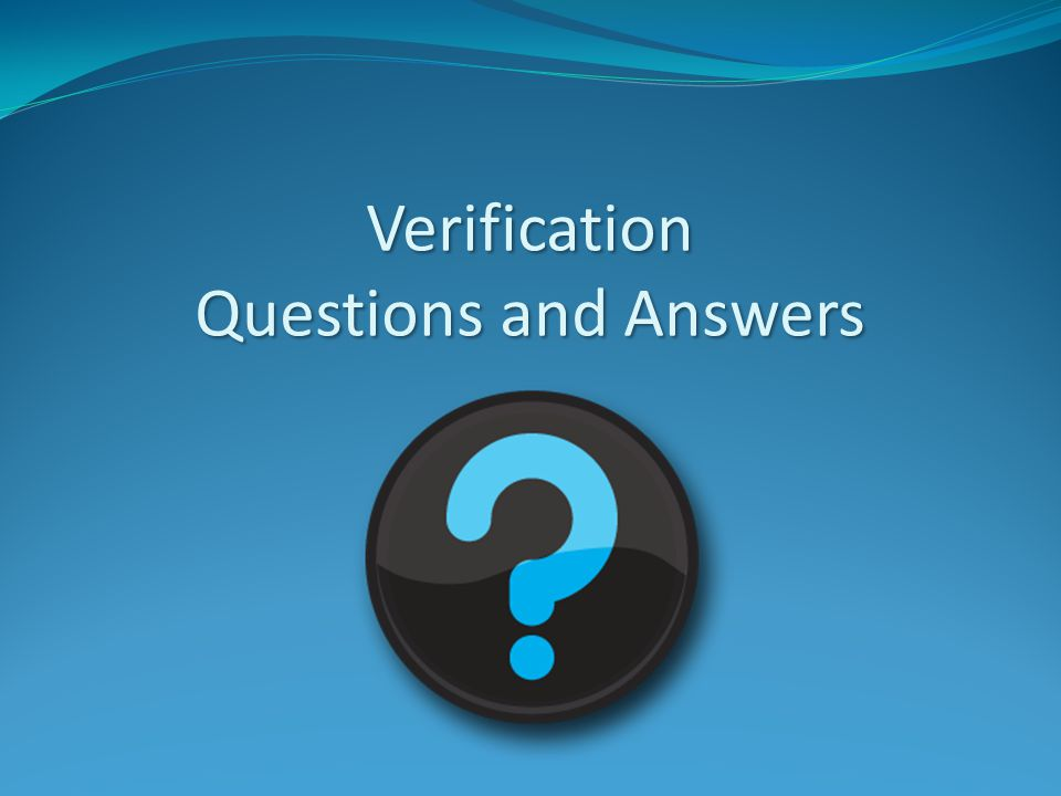 Verification Questions and Answers