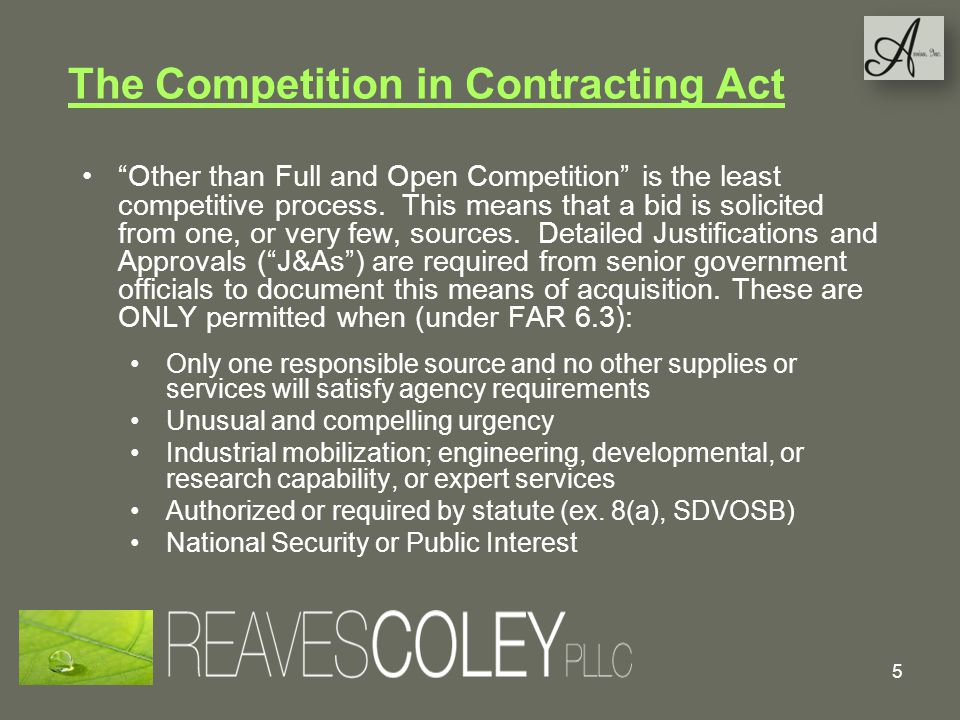 The Competition in Contracting Act Other than Full and Open Competition is the least competitive process.