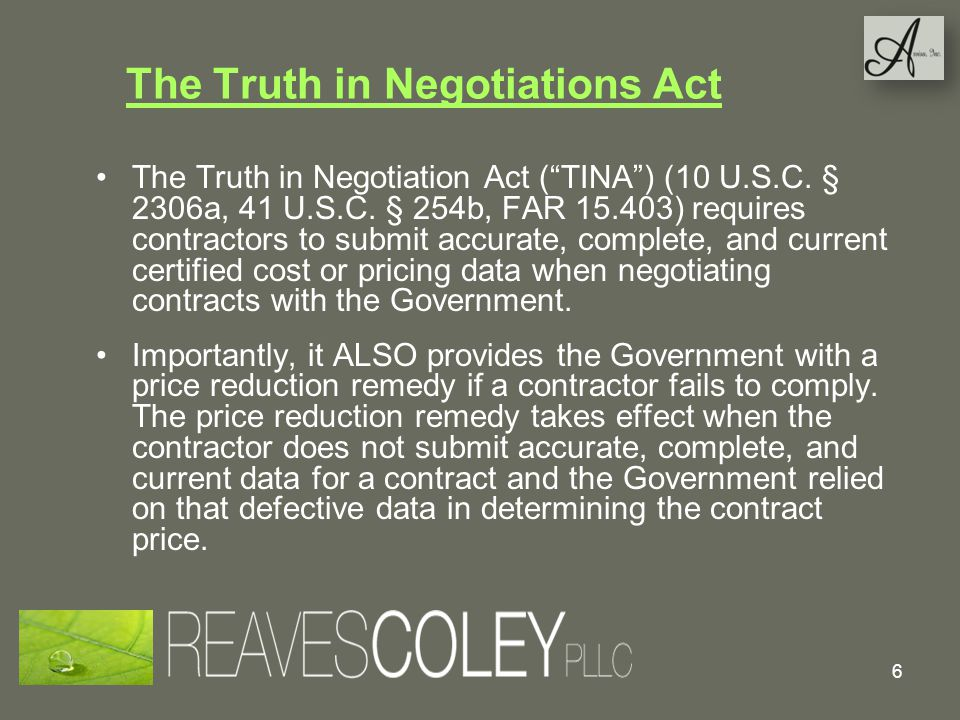 The Truth in Negotiations Act The Truth in Negotiation Act (TINA) (10 U.S.C.