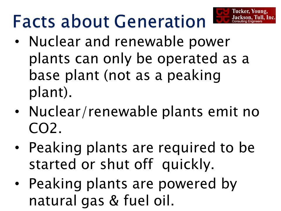 Nuclear and renewable power plants can only be operated as a base plant (not as a peaking plant). Nuclear/renewable plants emit no CO2. Peaking plants